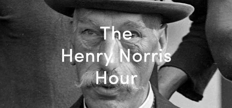 The Henry Norris Hour