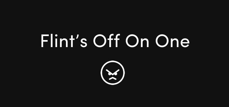 Flint's Off on One