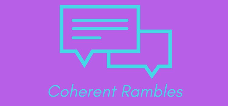 Coherent Rambles
