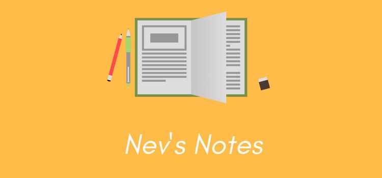 Nev's Notes